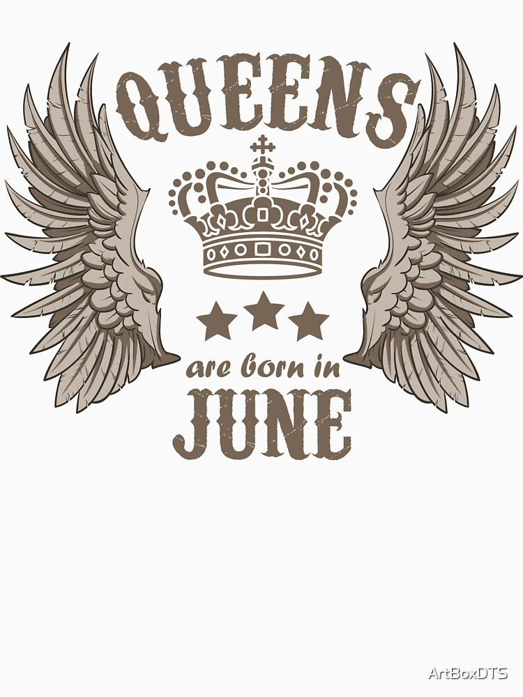 Queens are born in June by ArtBoxDTS