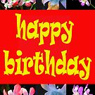 happy birthday by flowerindattic