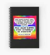 Love Your Neighbor As Your Self -Leviticus, Rainbo Spiral Notebook