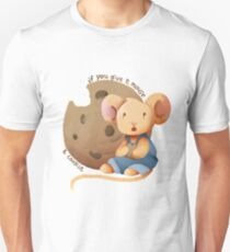 If You Give a Mouse a Cookie Unisex T-Shirt