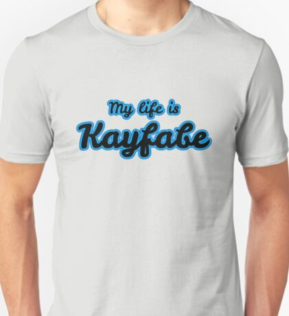 My Life is Kayfabe T-Shirt