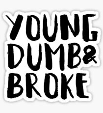 young dumb and broke Sticker