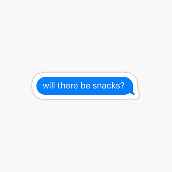 Will there be snacks? Sticker