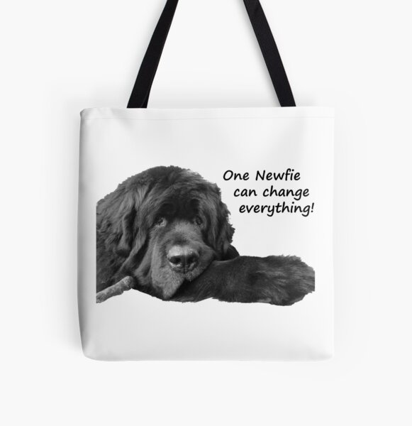 One Newfie Can Change Everything! All Over Print Tote Bag