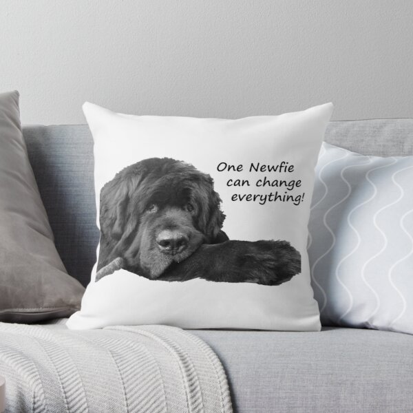 One Newfie Can Change Everything! Throw Pillow