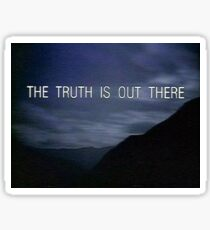 The Truth is out there X-Files Sticker