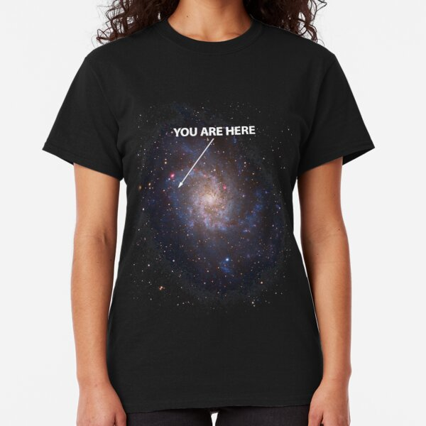 You Are Here Universe Galaxy Classic T-Shirt