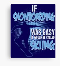 It Would Be Called Skiing Canvas Print