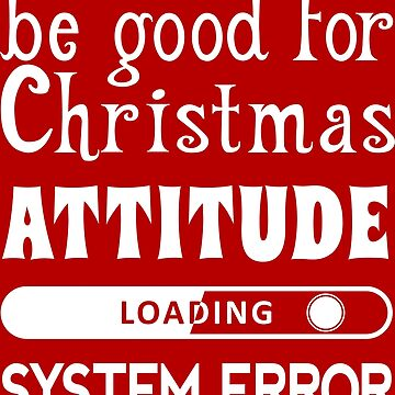 Christmas Attitude (white) by JohnLucke