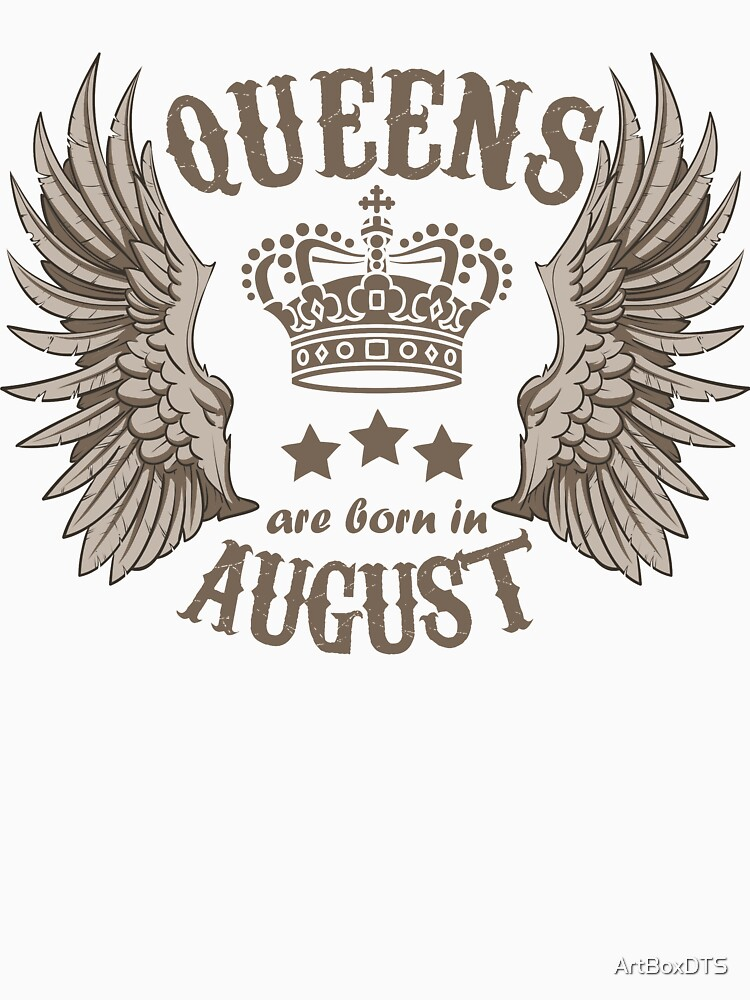 Queens are born in August by ArtBoxDTS