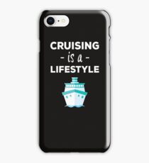 Cruising Is A Lifestyle Cute Dreaming Fearless Graphic Summer Gift Tshirt iPhone Case/Skin