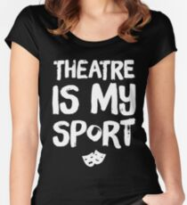Theatre is my sport Women's Fitted Scoop T-Shirt