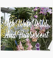 Wild and Fluorescent Poster