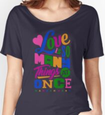 Hannah Hart Love Is So Many Things At Once Women's Relaxed Fit T-Shirt