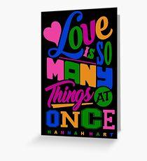 Hannah Hart Love Is So Many Things At Once Greeting Card
