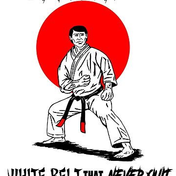 A Black Belt is a White Belt That Never Quit by 319media