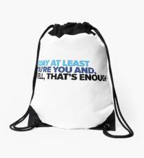 That's enough Drawstring Bag