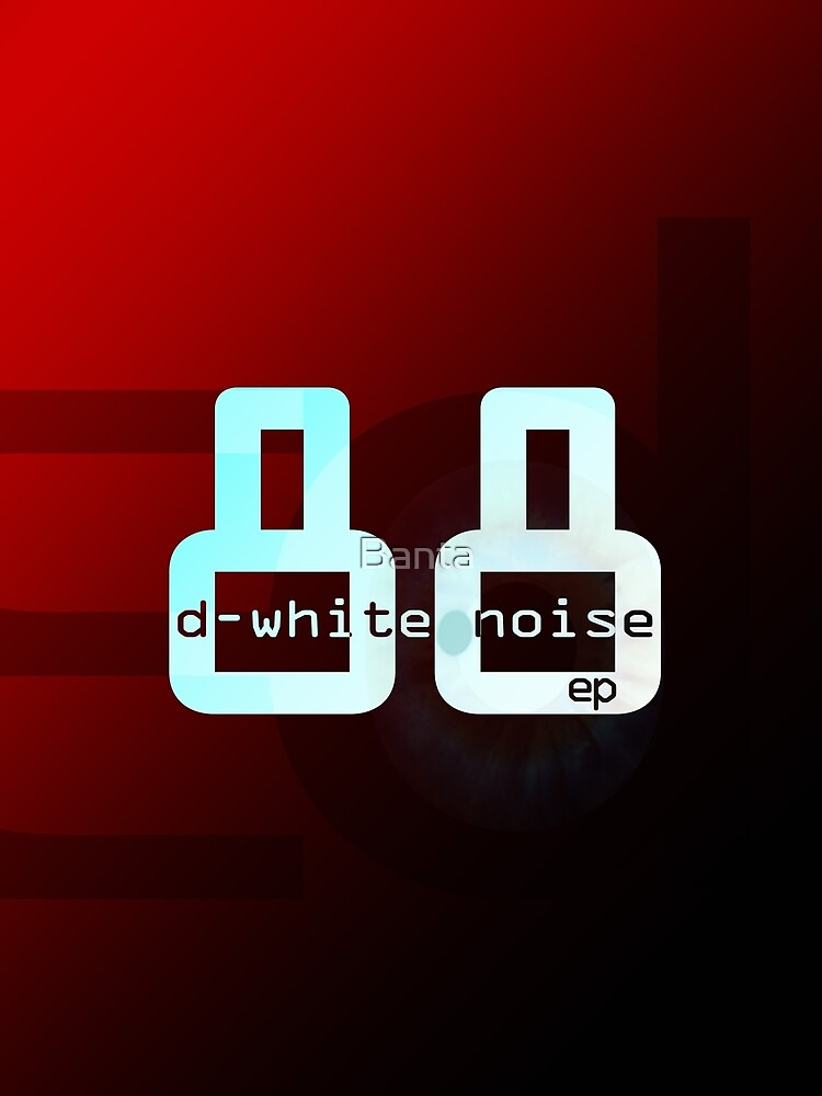 D-Whie Noise - '88' ep by Banta