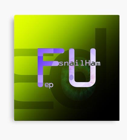 snailHam 'FU' ep Canvas Print