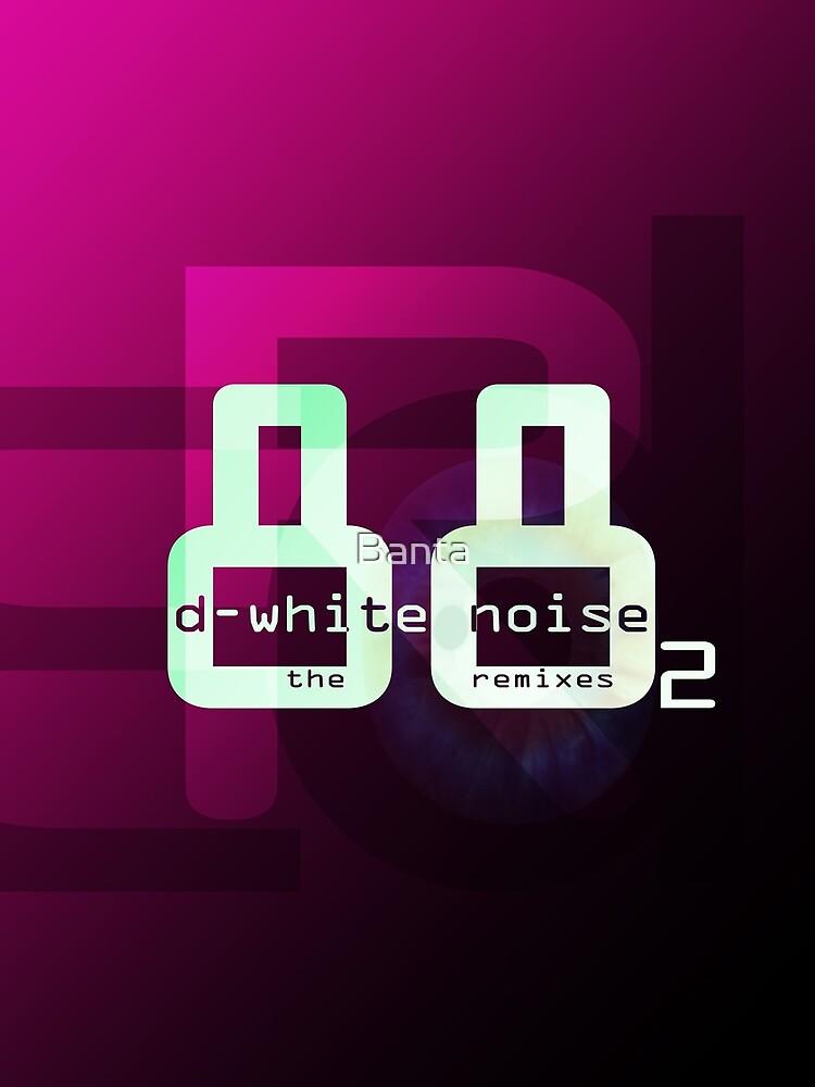 D-White Noise - 88 The Remixes part 2 - merch by Banta