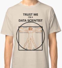 Trust Me I'm a Data Scientist (Vitruvian Man) Classic T-Shirt