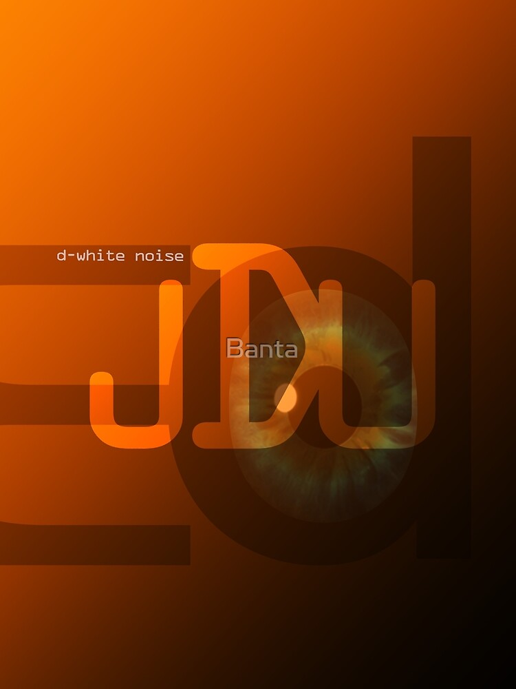 D-White Noise - Just Don't Understand by Banta