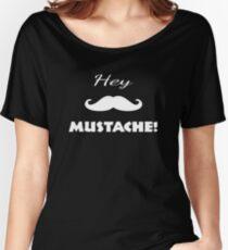 Hey Mustache Women's Relaxed Fit T-Shirt