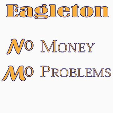 Eagleton No Money Mo Problems by k1ll4k4m