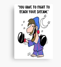 You have to fight to reach your Dream Canvas Print