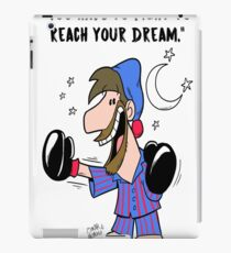 You have to fight to reach your Dream iPad Case/Skin