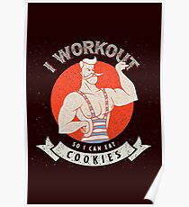 i workout so i can eat cookies Poster