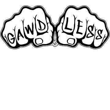 GAWD LESS FISTS by Tai's Tees by TaiNewYork