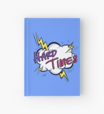 Hard Times! Hardcover Journal