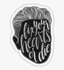 Fix Your Hearts or Die Sticker
