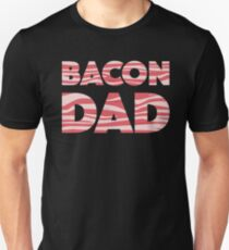 Bacon Dad  T-Shirt