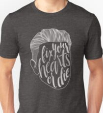 Fix Your Hearts or Die T-Shirt