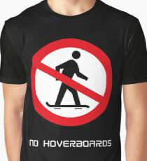 No Hoverboards Graphic T-Shirt