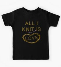 Knitting - All I Knit is Love Kids Tee