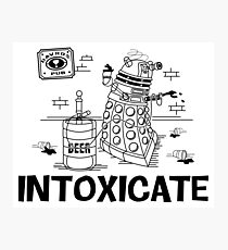 Intoxicate Dalek Photographic Print