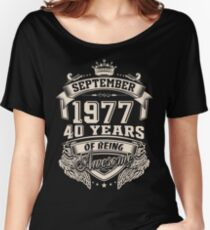 Born In September 1977 40 Years Of Being Awesome Women's Relaxed Fit T-Shirt