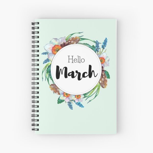 Hello March - monthly cover for planners, bullet journals  Spiral Notebook