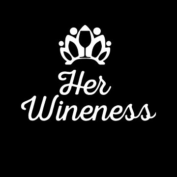 Her Wineness T-shirts by lydiahproctor