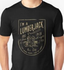 I'm A Lumberjack And I'm Okay I Sleep All Night And I Work All Day T-shirts T-Shirt