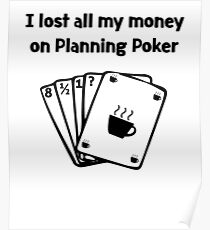 Agile Planning Poker Lost all my Money Poster