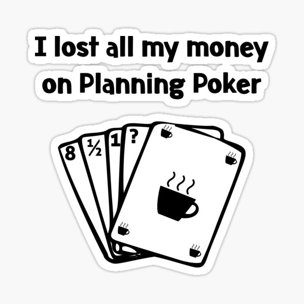 Agile Planning Poker Lost all my Money Sticker