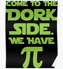 Come To The Dork Side. We Have Pie. Poster