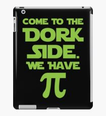 Come To The Dork Side. We Have Pie. iPad Case/Skin