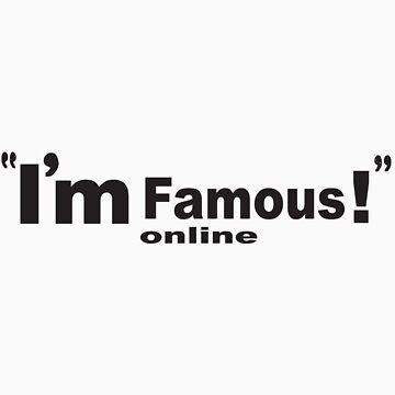 Im famous online by hendoshanehendo