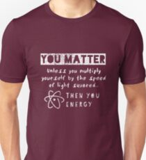 You Matter II Unisex T-Shirt