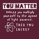 You Matter II by HandDrawnTees